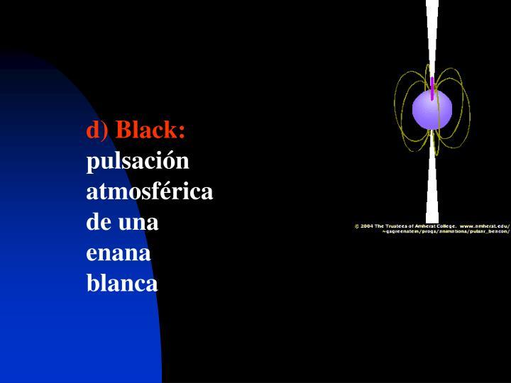 d) Black: