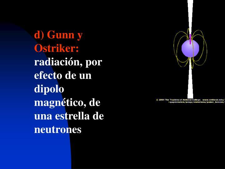 d) Gunn y Ostriker: