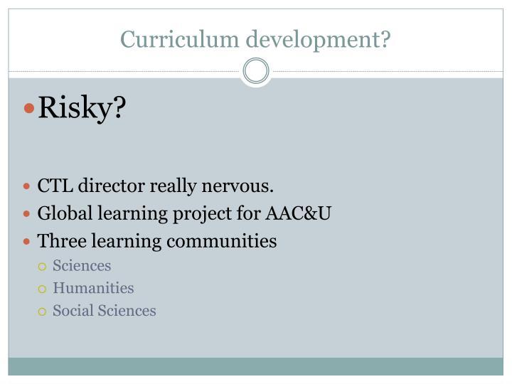 Curriculum development?