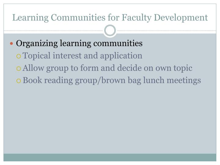 Learning Communities for Faculty Development