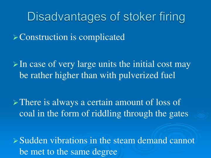 Disadvantages of stoker firing