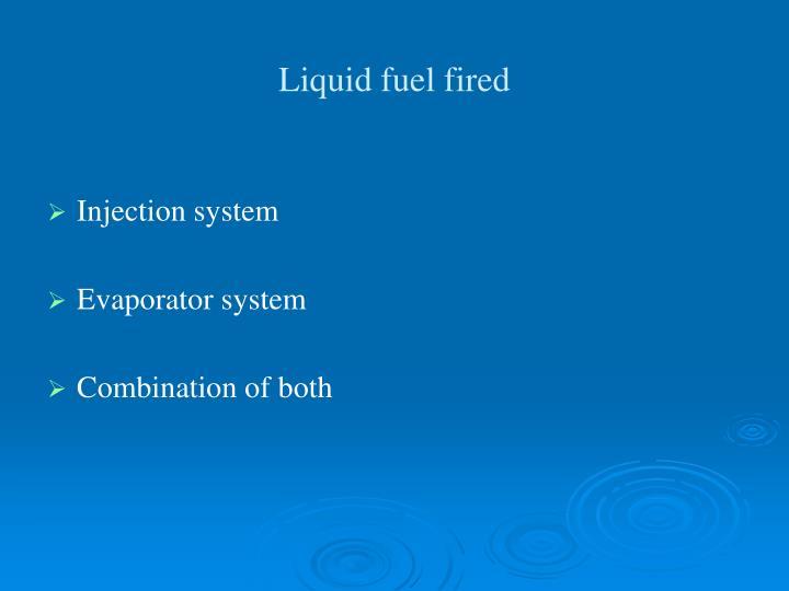 Liquid fuel fired