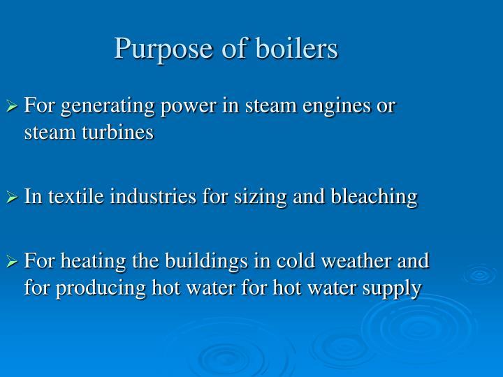 Purpose of boilers