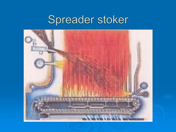 Spreader stoker