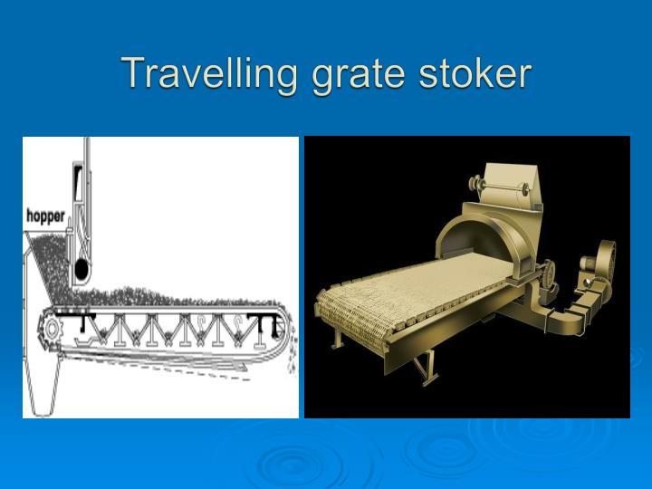 Travelling grate stoker