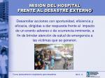 misi n del hospital frente al desastre externo