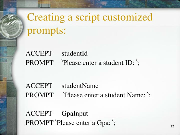 Creating a script customized prompts: