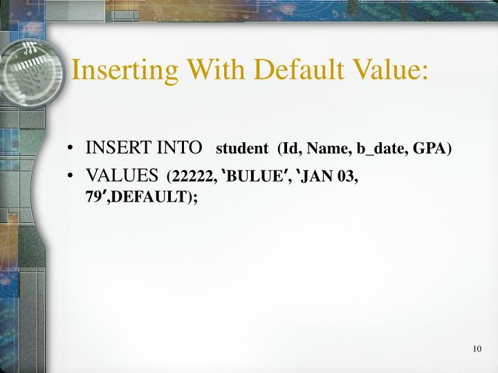 Inserting With Default Value: