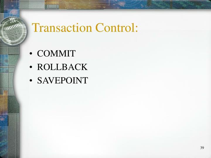 Transaction Control: