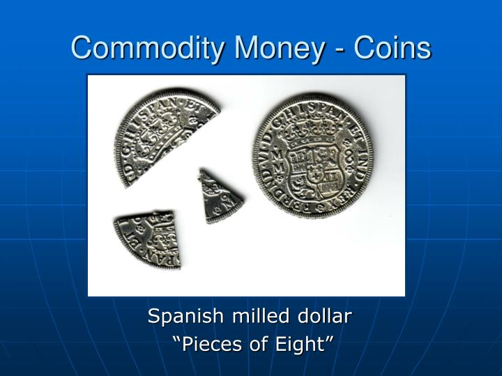 Commodity Money - Coins