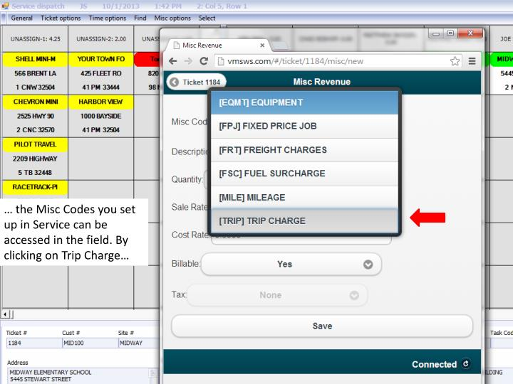 … the Misc Codes you set up in Service can be accessed in the field. By clicking on Trip Charge…