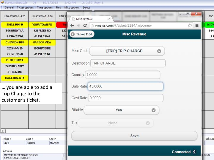 … you are able to add a Trip Charge to the customer's ticket.