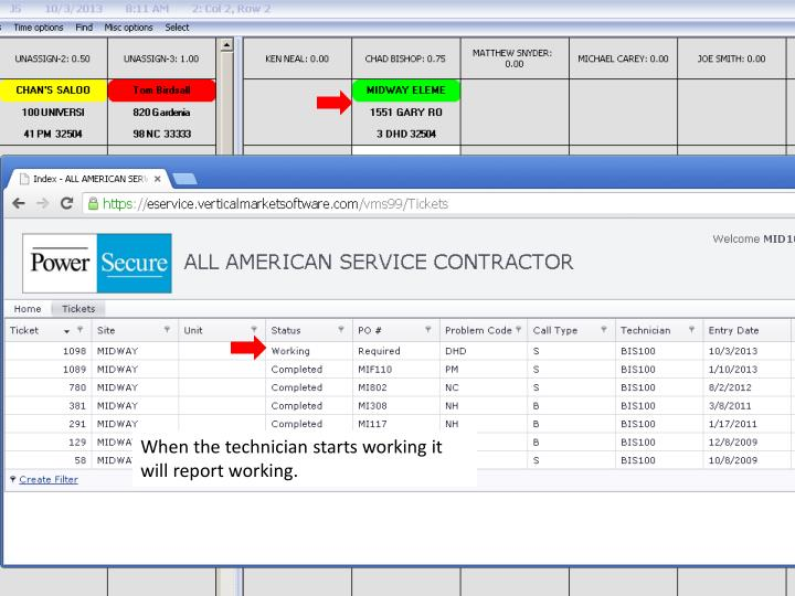 When the technician starts working it will report working.