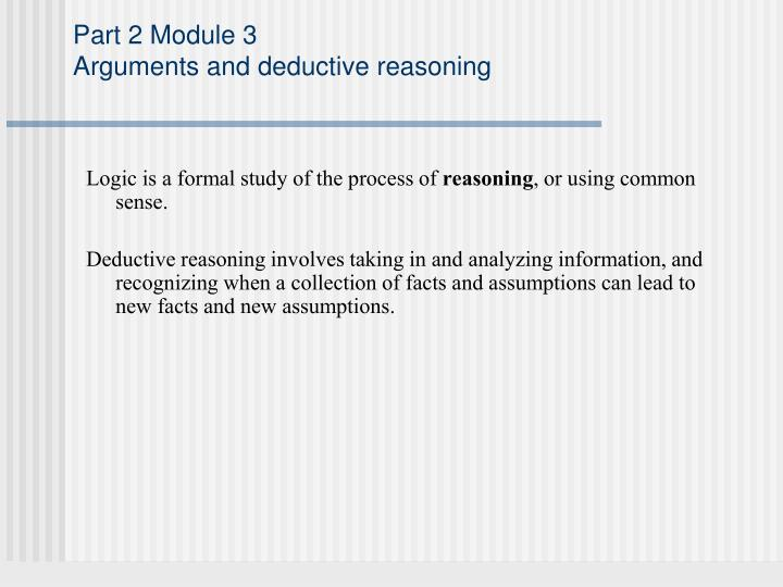 part 2 module 3 arguments and deductive reasoning