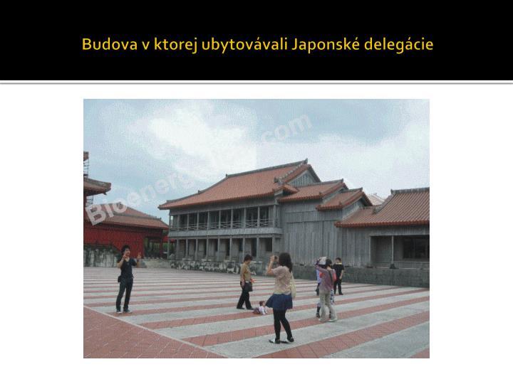 Budova v ktorej ubytovávali Japonské delegácie