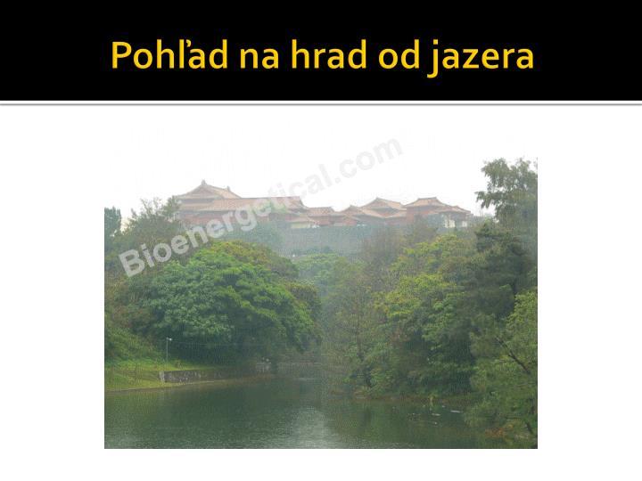 Poh ad na hrad od jazera1