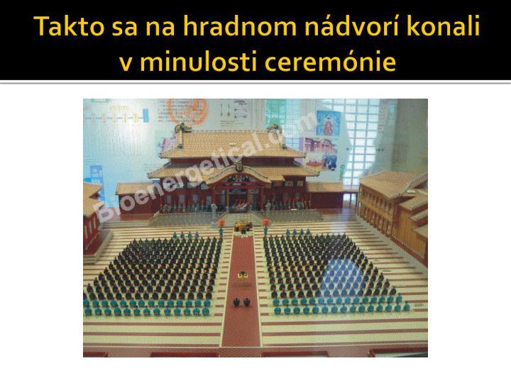 Takto sa na hradnom nádvorí konali v minulosti ceremónie
