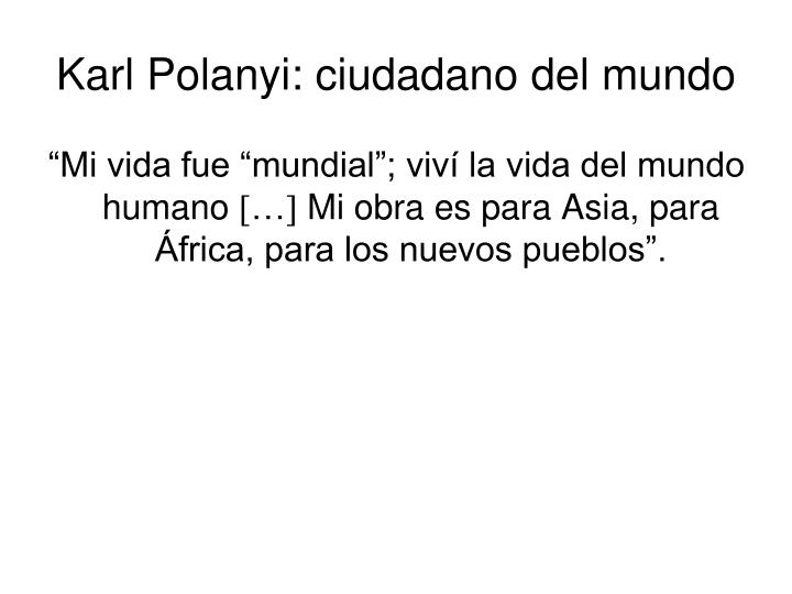 Karl polanyi ciudadano del mundo