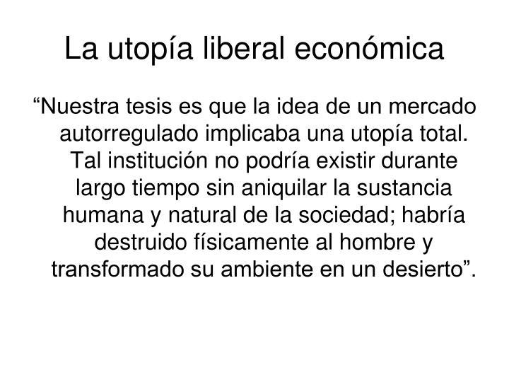 La utopía liberal económica