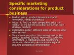 specific marketing considerations for product business