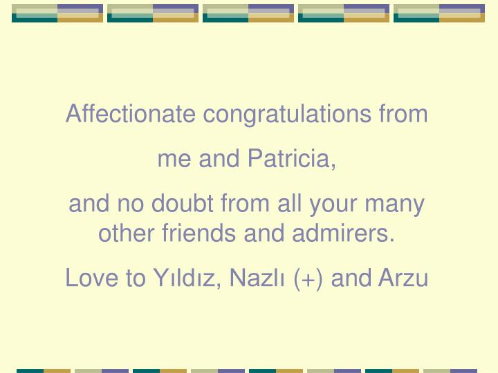 Affectionate congratulations from