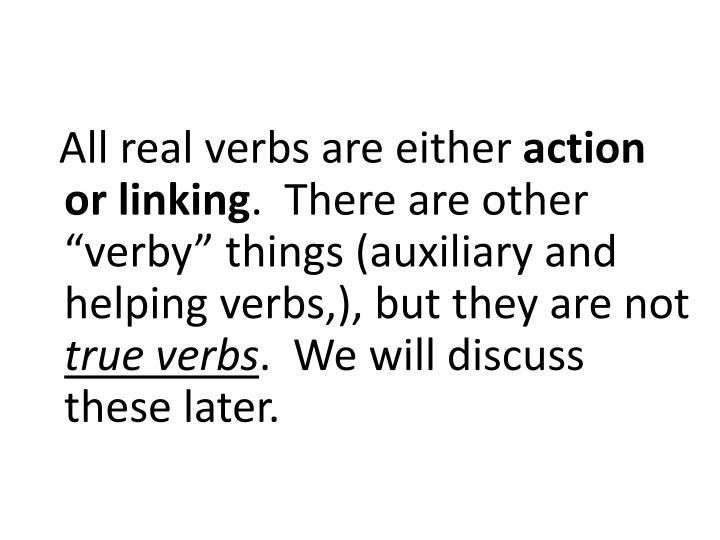 All real verbs are either