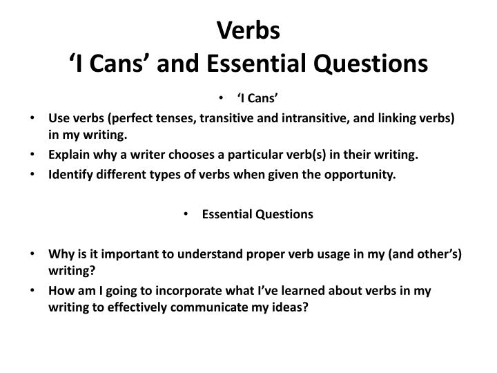 Verbs i cans and essential questions