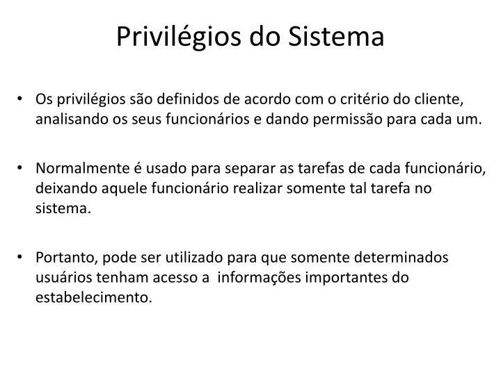Privilégios do Sistema