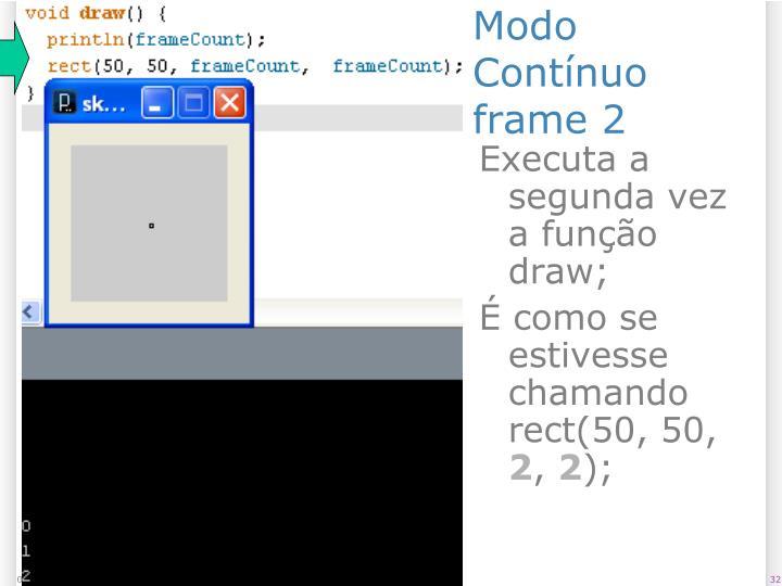 Modo Contínuo frame 2