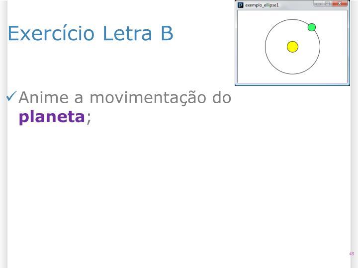 Exercício Letra B