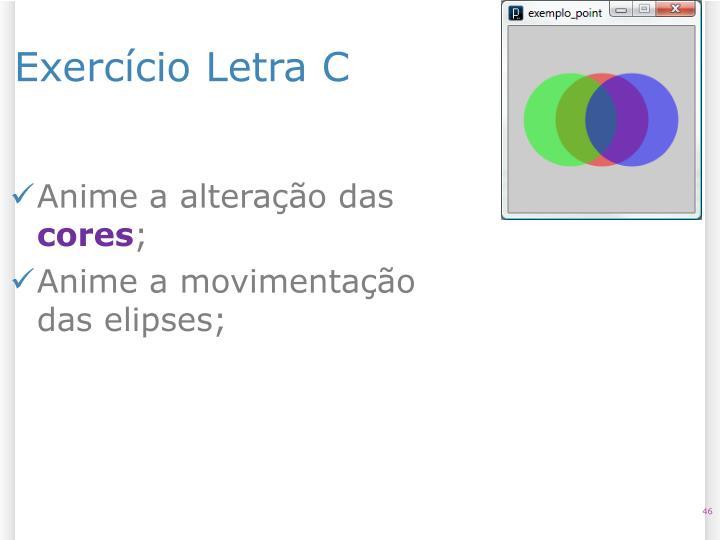 Exercício Letra C