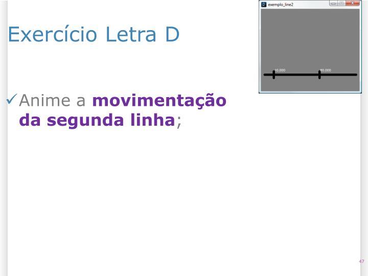 Exercício Letra D