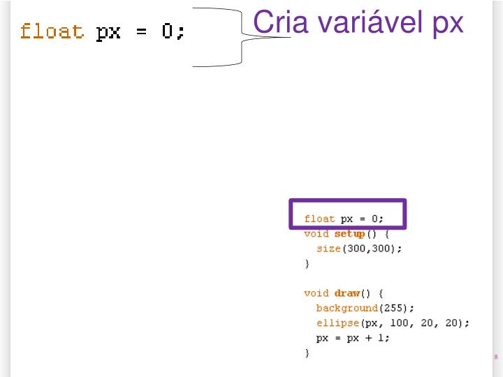 Cria variável px