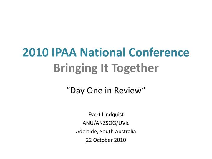 2010 ipaa national conference bringing it together