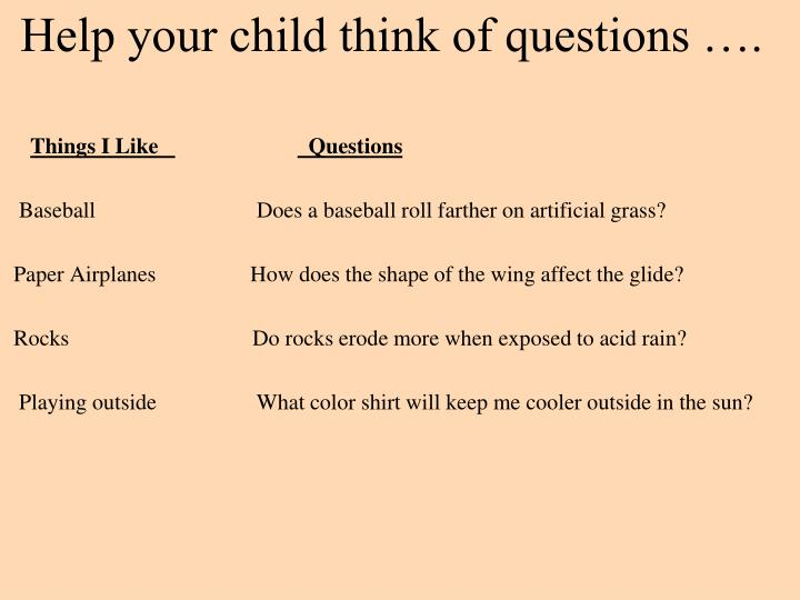 Help your child think of questions ….