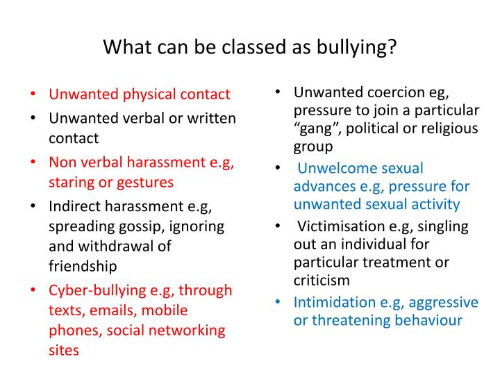 What can be classed as bullying?