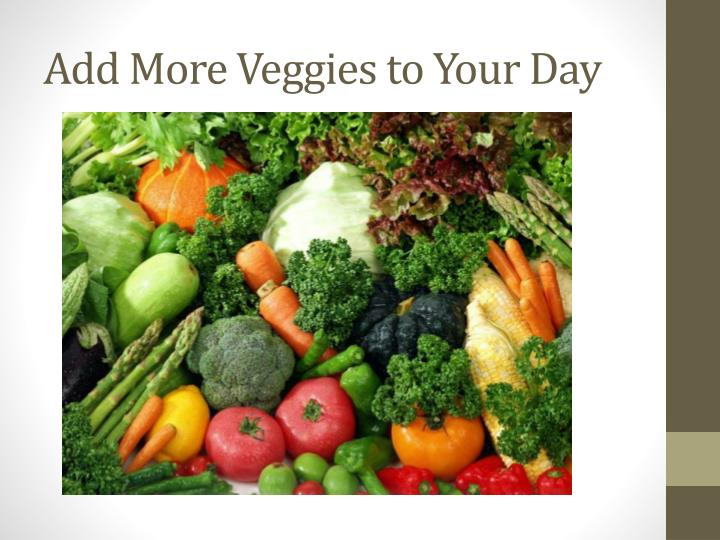 Add More Veggies to Your Day