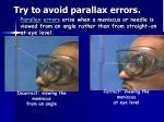 try to avoid parallax errors