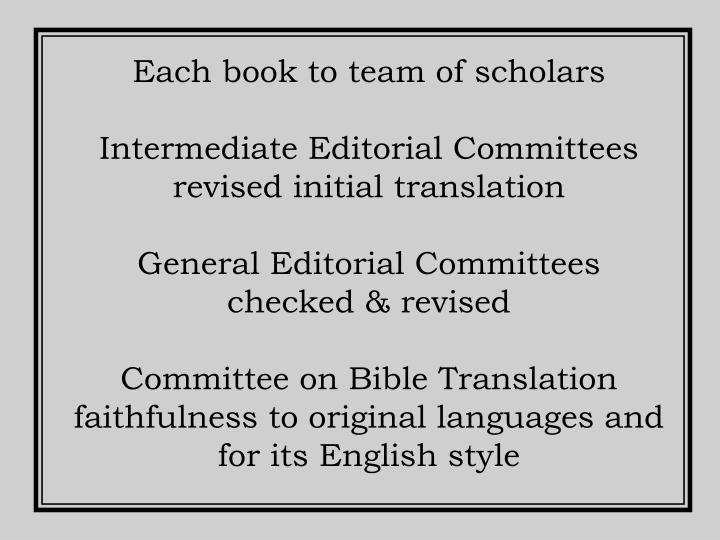 Each book to team of scholars