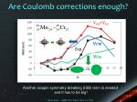are coulomb corrections enough