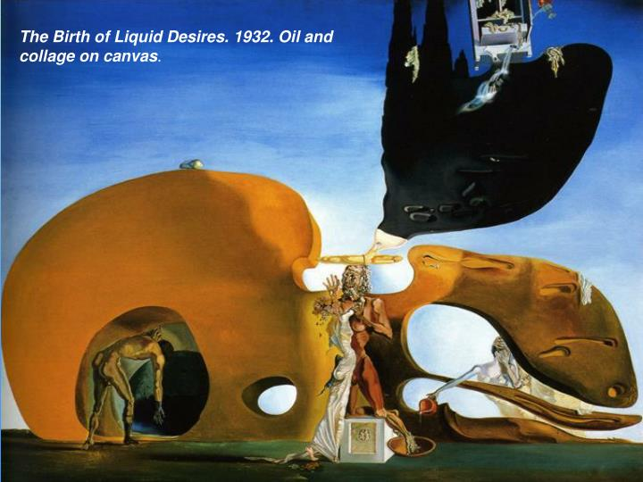 The Birth of Liquid Desires. 1932. Oil and collage on canvas