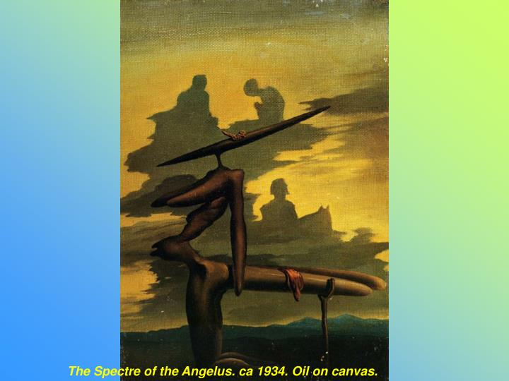 The Spectre of the Angelus. ca 1934. Oil on canvas.