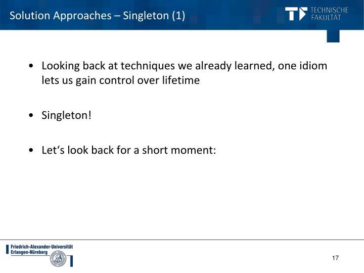 Solution Approaches – Singleton (1)