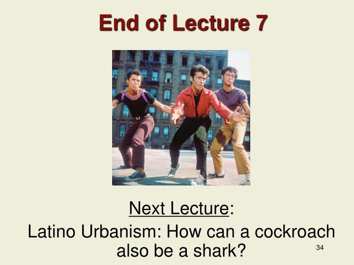 End of Lecture 7