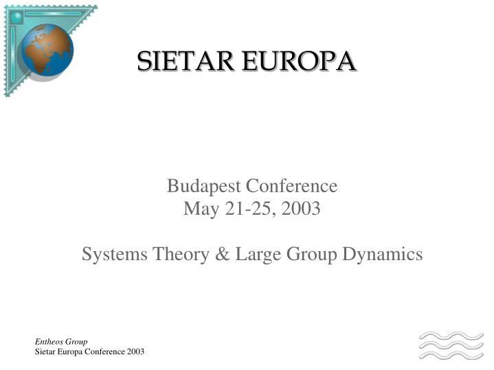 Budapest conference may 21 25 2003 systems theory large group dynamics