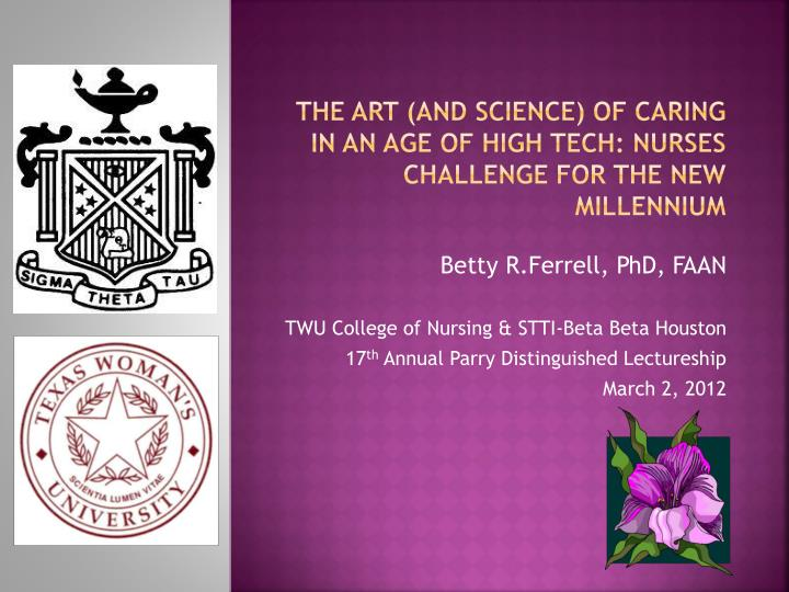 the art and science of caring in an age of high tech nurses challenge for the new millennium n.