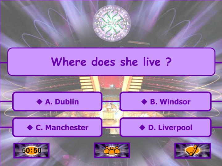 Where does she live ?
