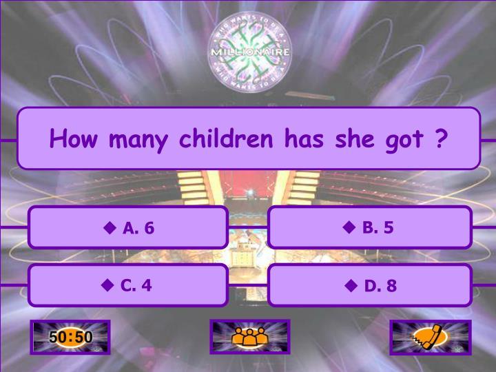 How many children has she got ?
