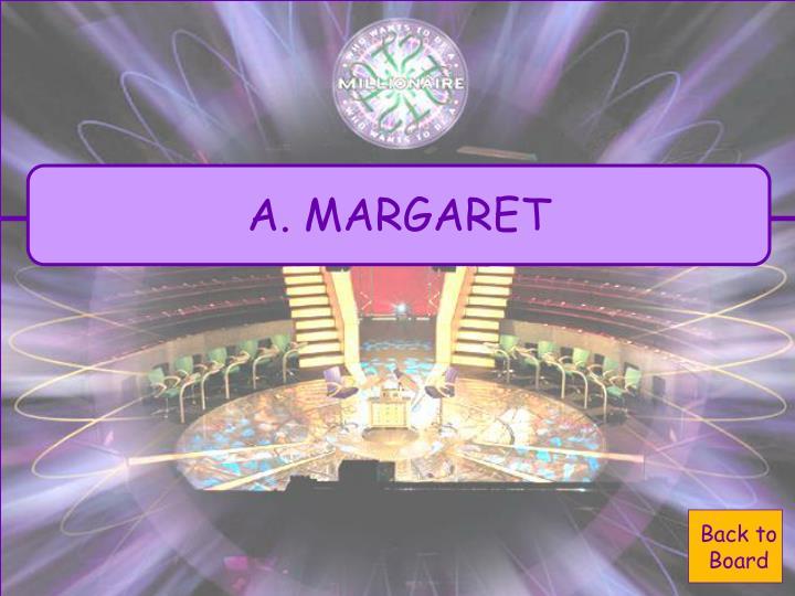 A. MARGARET