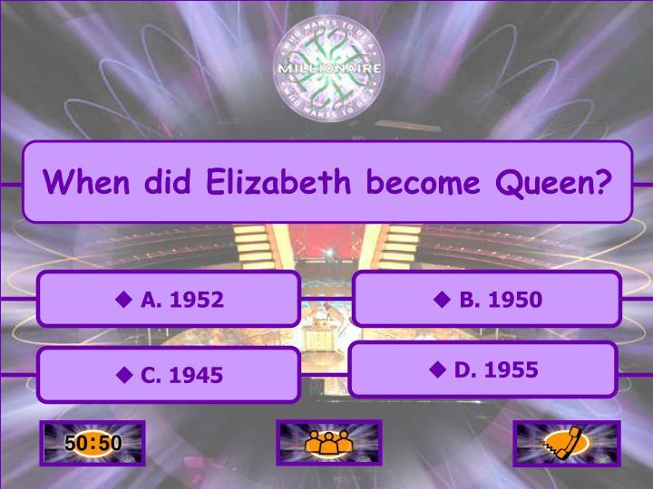 When did Elizabeth become Queen?